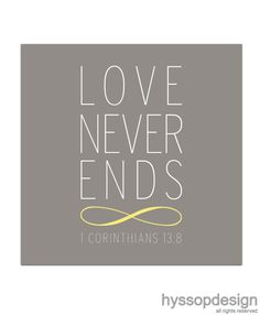 Love Never Ends 1 Corinthians 138 Words To Live By Quotes, Bible Verses Quotes, Scriptures, Text Types, Beste Tattoo, Romantic Quotes, Cute Quotes, Daily Quotes, Word Of God