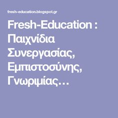 Fresh-Education : Παιχνίδια Συνεργασίας, Εμπιστοσύνης, Γνωριμίας… Class Management, Behavior Management, Classroom Management, Beginning Of School, First Day Of School, Back To School, Art Therapy, Speech Therapy, English Classroom