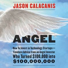 Angel: How to Invest in Technology Startups - Timeless Advice from an Angel Investor Who Turned $100,000 into $100,000,000 written and narrated by Jason Calacanis. A book that looks at entrepreneurs from a different perspective than me. I didn't think big enough for investors. We did create a multimillion-dollar business from scratch without long-term debt. #Audible