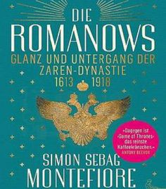 Die Romanows: Glanz Und Untergang Der Zarendynastie 1613-1918 PDF