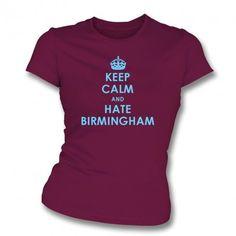 Keep Calm & Hate Birmingham (Aston Villa)