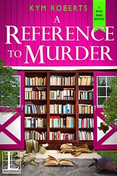 A Reference to Murder (A Book Barn Mystery) by Kym Roberts https://www.amazon.com/dp/B01KRUMUZ0/ref=cm_sw_r_pi_dp_x_rS2Oyb0F432S3