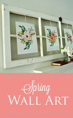 SPRING WALL ART | Add a pop of Spring color to your decor with this idea implementing free printables and an old window.