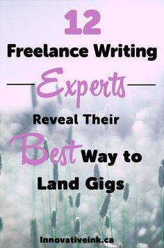 12 Freelance Writing Experts Reveal Their Best Way to Land Gigs via @elna4