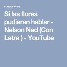 Si las flores pudieran hablar - Nelson Ned  (Con Letra ) - YouTube