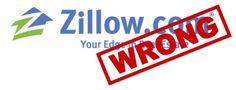 10 Reasons Why Zillow's Home Values Are Not To Be Trusted | Dana ...