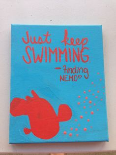 Just Keep Swimming Finding Nemo painting by LovePurpleLiveGold, $14.00