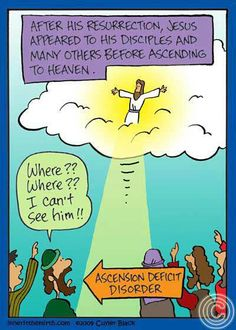 As Jesus ascended. I can't see Him! Christian Comics, Christian Cartoons, Funny Christian Memes, Christian Humor, Church Memes, Church Humor, Catholic Memes, Religion Humor, Funny Cartoons