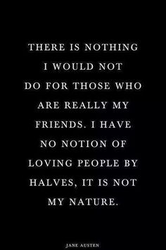 I love this quote despite having really no true friends! No half measures, better stay away from this people, pretending So Called Friends, I Love My Friends, True Friends, Inspirational Quotes Pictures, Inspiring Sayings, Awesome Quotes, Love People, Amazing People, Friendship Quotes
