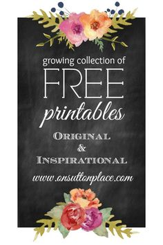 Large collection of free original Inspirational Printables. Perfect for crafts, greeting cards and framed art.