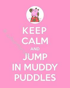 KEEP CALM PEPPA Pig Jumping Puddles Printable 8x10 by ColourMyRoom, $4.00