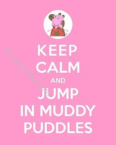 KEEP CALM PEPPA Pig Jumping Puddles Printable 8x10 by ColourMyRoom, $4.00