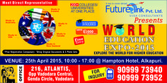 Future Link welcomes you, to be a part of World Education Expo an international study abroad event schedule on 25th April 2015 at Vadodara (Gujarat) India. If you are interested in overseas education then this event is definitely for you. Come and get connected with us, we will arrange your meeting with the official representatives of various colleges/institutes and universities across the globe who are participating in this Education fair.