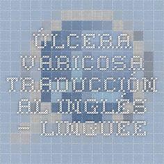 úlcera varicosa - Traducción al inglés – Linguee