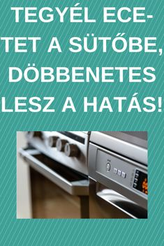 Te­gyél ece­tet a sü­tőbe, döb­be­ne­tes lesz a hatás! Home Repair, Diy And Crafts, Cleaning, Home Cleaning, Home Improvement, Home Improvements, House Remodeling