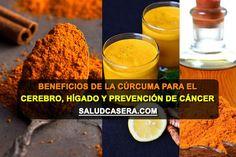 Beneficios de la cúrcuma para el cerebro, hígado (salud hepática) y la prevención de cáncer