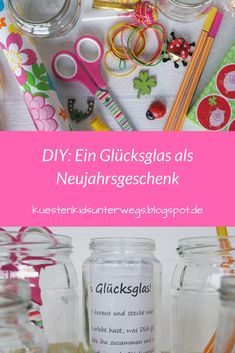 DIY: Glück kann jeder brauchen! Ich zeige Euch, wie Ihr ganz einfach ein Glücksglas basteln könnt - zum Verschenken an Neujahr oder zum Befüllen mit dem eigenen Glück! #glücksglas #neujahr #geschenk #diy #basteln #anleitung #glas #glück #glückimglas #geschenke