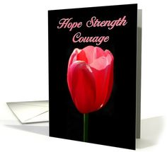 Hope Strength Courage Red Tulip card