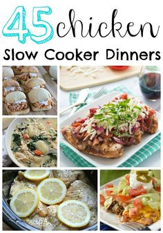 I've put together this list of 45 Chicken Slow Cooker Dinners for you. I don't know about you but I cook chicken a few nights a week.
