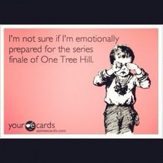 One tree hill<3! I think I am actually going to cry for this! It has been a long 9 years!