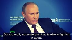 Here's something you probably never saw or heard about in the west. This is Putin answering questions regarding ISIS from a US journalist at the Valdai Inter...