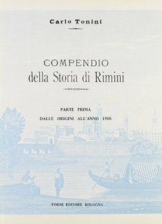 #langue : italien #histoire : Compendio della storia di Rimini, Rimini, 1895-96, 2 volumes de Carlo Tonini. Forni Editore Bologna, 1969. http://www.amazon.fr/dp/8827104259/ref=cm_sw_r_pi_dp_u54ftb0QG7PKX