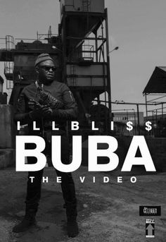 iLLbliss Buba Video  iLLbliss shares new trap video for Buba. Off his iLLY Bomaye album veteran rapper  iLLbliss dishes out the visuals to one of the standout singles on the LP entitledBuba. Watch below