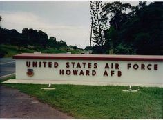Howard AFB Panama Canal Zone, spent some 5yrs  at this base.