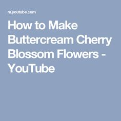 How to Make Buttercream Cherry Blossom Flowers - YouTube