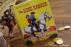 Shower of Roses: Hi-Yo Silver! A Lone Ranger Birthday Party