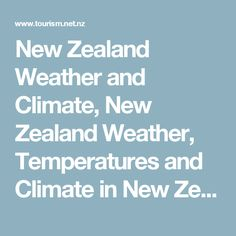 New Zealand Weather and Climate, New Zealand Weather, Temperatures and Climate in New Zealand