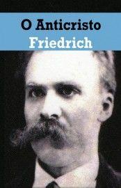 Download O Anticristo e Ditirambos De Dionísio - Friedrich Nietzsche em ePUB mobi e PDF