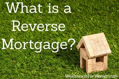 What is a Reverse Mortgage?