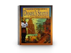Foundations of World History 2: Daniel's Statue (Babylon, Persia, Greece, and Rome) by Anne Elliott- This curriculum is intended primarily for grades 4-8, but it can easily be adapted for all ages.