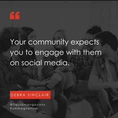Your community expects you to engage with them on social media.