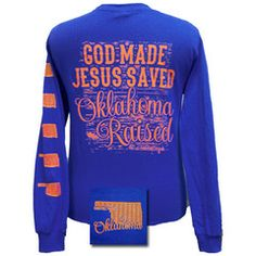 Girlie Girl Originals Oklahoma Raised, Jesus Saved Bright Long Sleeves | SimplyCuteTees