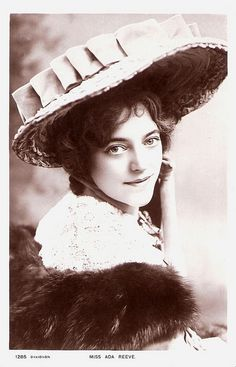 """""""British stage and film actress Ada Reeve (1874 - 1966) was much loved on three continents. She was one of the most popular British singing comediennes of all time, and considered to be a headliner in variety and vaudeville. She was endowed with a softness of voice and delicacy of performance that quite set her apart from virtually all of her more raucous contemporaries in the music halls and popularised many memorable songs."""" #Victorian #Edwardian #actress #British #beautiful #woman #hat"""