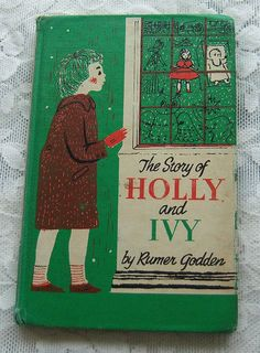 The Story of Holly and Ivy By Rumer Godden second printing 1959 illustrated by Adrienne Adams The Viking Press New York