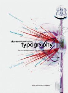 Electronic workshop Typography. real world typographic projects - from brief to finished solution