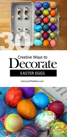30 Creative Ways to Decorate Easter Eggs With Kids *I've always wanted to try #4. Saving this list of ideas for later.