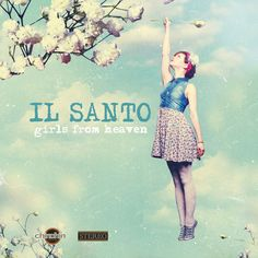 Il Santo - Girls from Heaven  ( 2013 )