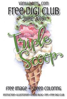 "June 2016 Free Digi Club ""Triple Scoop"". Subscribe for your free copy! 