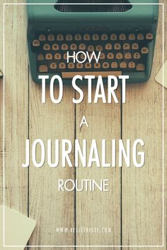Tips on Starting Your Journaling Routine - Belletriste