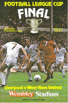 West Ham were back at Wembley in March 1981 for the Football League Cup final against Liverpool, as this match programme shows