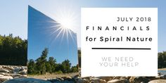 Financials for Spiral Nature July 2018