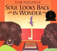 1994 Illustrator Award Winner:      Tom Feelings, illustrator of Soul Looks Back in Wonder, edited by Phyllis Fogelman (Dial Books for Young Readers).