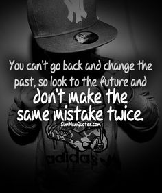 You cant go back and change the past, so look to the future and dont make the same mistakes twice. Nan Quotes, Post Quotes, Breakup Quotes, Bible Quotes, Quotes To Live By, Motivational Quotes, Inspirational Quotes, Best Quotes Images, Amazing Quotes