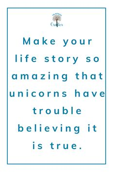 Make your life story so amazing that unicorns have trouble believing it is true. Motivational Quotes For Entrepreneurs, Unicorn Hat, Life Goals, Book Quotes, Unicorns, Childrens Books, Imagination, Book Art, Meet