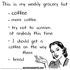 Shopping Day!  Don't forget the coffee.