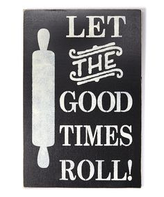 Another great find on #zulily! 'Let the Good Times Roll' Wall Sign by Sara's Signs #zulilyfinds